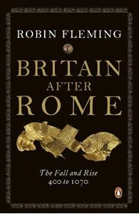 Picture of Britain After Rome: The Fall and Rise, 400 to 1070: Vol 2: Anglo-Saxon Britain