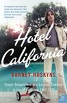 Picture of Hotel California: Singer-songwriters and Cocaine Cowboys in the L.A. Canyons 1967-1976