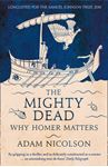 Picture of Mighty Dead: Why Homer Matters