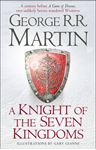 Picture of Knight of the Seven Kingdoms: Being the Adventures of Ser Duncan the Tall, and His Squire, Egg