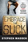 Picture of Embrace the Suck: What I Learned at the Box About Hard Work, (Very) Sore Muscles, and Burpees Before Sunrise