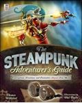 Picture of Steampunk Adventurer's Guide: Contraptions, Creations, and Curiosities Anyone Can Make