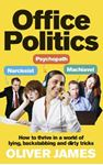 Picture of Office Politics: How to thrive in a world of lying, backstabbing & dirty tricks