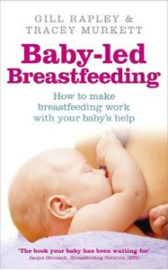 Picture of Baby-led Breastfeeding: How to Make Breastfeeding Work - with Your Baby's Help