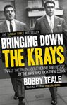 Picture of Bringing Down the Krays: Finally the Truth About Ronnie and Reggie by the Man Who Took Them Down