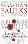 Picture of Broken World: Letters, Diaries and Memories of the Great War