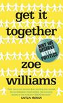 Picture of Get it Together: Why We Deserve Better Politics