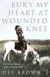 Picture of Bury My Heart at Wounded Knee: An Indian History of the American West