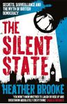 Picture of Silent State: Secrets, Surveillance and the Myth of British Democracy