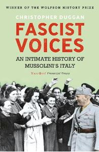 Picture of Fascist Voices: An Intimate History of Mussolini's Italy