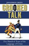 Picture of Crooked Talk:  Five Hundred Years of the Language of Crime