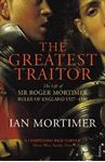 Picture of Greatest Traitor: The Life of Sir Roger Mortimer, 1st Earl of March