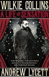Picture of Wilkie Collins: A Life of Sensation