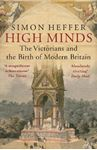 Picture of High Minds: The Victorians and the Birth of Modern Britain