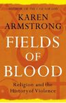 Picture of Fields of Blood: Religion and the History of Violence