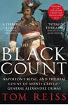 Picture of Black Count: Glory, Revolution, Betrayal and the Real Count of Monte Cristo