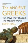 Picture of Ancient Greeks:  Ten Ways they Shaped the Modern World