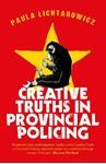 Picture of Creative Truths in Provincial Policing