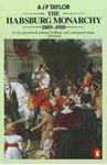Picture of Habsburg Monarchy 1809-1918: A History of the Austrian Empire and Austria-Hungary