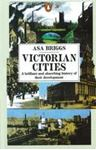 Picture of Victorian Cities: A brilliant and absorbing History of their development