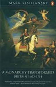 Picture of Penguin History of Britain: A Monarchy Transformed, Britain 1630-1714