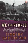 Picture of We the People: The Revolution of '89 Witnessed in Warsaw, Budapest, Be