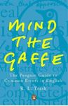Picture of Mind the Gaffe: The Penguin Guide to Common Errors in English