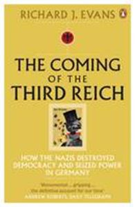 Picture of Coming of the Third Reich: How the Nazis Destroyed Democracy and Seized Power in Germany