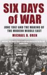 Picture of Six Days of War: June 1967 and the Making of the Modern Middle East