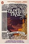 Picture of Paper Trail: An Unexpected History of a Revolutionary Invention