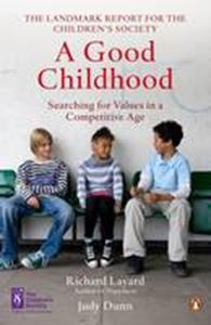 Picture of Good Childhood: Searching for Values in a Competitive Age