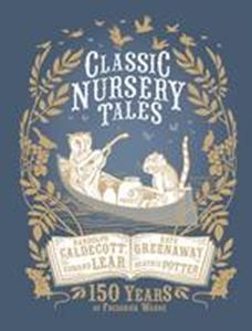 Picture of Classic Nursery Tales: 150 Years of Frederick Warne