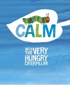 Picture of Calm with the Very Hungry Caterpillar