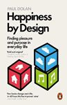 Picture of Happiness by Design: Finding Pleasure and Purpose in Everyday Life
