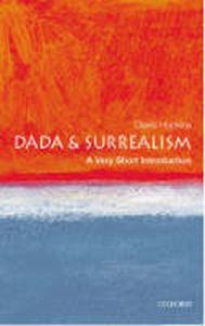Picture of Dada and Surrealism: A Very Short Introduction