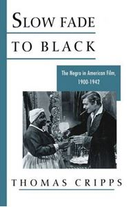 Picture of Slow Fade to Black: The Negro in American Film 1900-1942