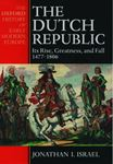 Picture of Dutch Republic: Its Rise, Greatness and Fall, 1477-1806