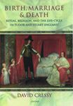 Picture of Birth, Marriage, and Death: Ritual, Religion, and the Life-Cycle in Tudor and Stuart England