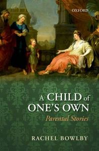 Picture of Child of One's Own: Parental Stories