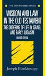 Picture of Wisdom and Law in the Old Testament: The Ordering of Life in Israel an