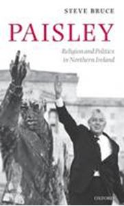 Picture of Paisley Religion and Politics in Northern Ireland