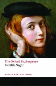Picture of Twelfth Night, or What You Will: The Oxford Shakespeare