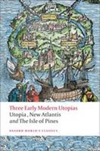 Picture of Three Early Modern Utopias : Utopia, New Atlantis and the Isle of Pine