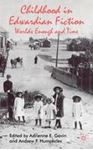 Picture of Childhood in Edwardian Fiction: Worlds Enough and Time