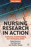 Picture of Nursing Research in Action: Exploring, Understanding and Developing Skills