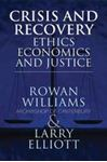 Picture of Crisis and Recovery: Ethics, Economics and Justice
