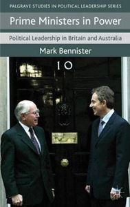 Picture of Prime Ministers in Power: Political Leadership in Britain and Australia