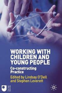 Picture of Working with Children and Young People: Co-construcing Practice