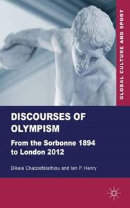 Picture of Discourses of Olympism: From the Sorbonne 1894 to London 2012