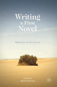 Picture of Writing a First Novel: Reflections on the Journey